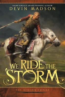We Ride the Storm - Reborn Empire 1 (Paperback)