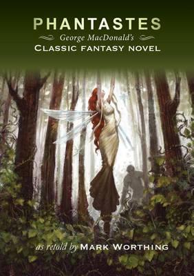 Phantastes: George Macdonald's Classic Fantasy Novel (Paperback)