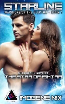 Starline: Featuring Bonus Novella the Star of Ishtar - Warriors of the Elector 1 (Paperback)