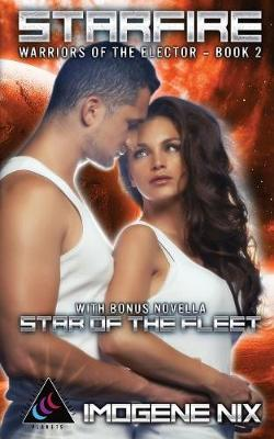 Starfire: Featuring Bonus Novella Star of the Fleet - Warriors of the Elector 2 (Paperback)