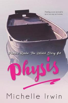 Physis: Phoebe Reede: The Untold Story #4 - Phoebe Reede: The Untold Story 4 (Paperback)