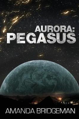 Aurora: Pegasus (Aurora 2) - Aurora 2 (Paperback)