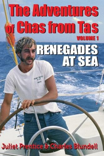 The Adventures of Chas from Tas: Renegades at Sea - Adventures of Chas from Tas 1 (Paperback)