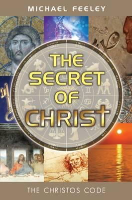 The Secret of Christ: The Christos Code (Paperback)