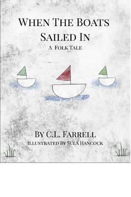When the Boats Sailed in: A Modern Folk Tale (Paperback)