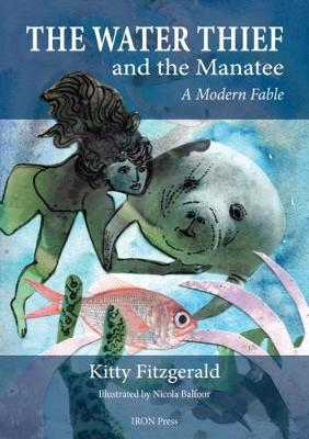 Water Thief and Manatee: A Mordern Fable (Paperback)