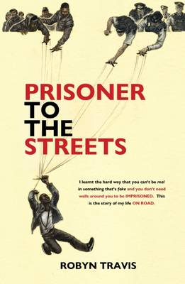 Prisoner to the Streets (Paperback)