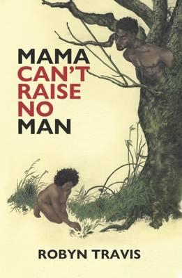 Mama Can't Raise No Man (Hardback)