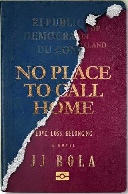 No Place to Call Home: Love, Loss, Belonging (Hardback)