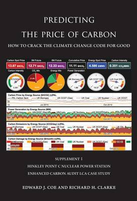 Predicting the Price of Carbon Supplement 1: Hinkley Point C Nuclear Power Station Enhanced Carbon Audit LCA Case Study - Predicting the Price of Carbon 2 (Paperback)