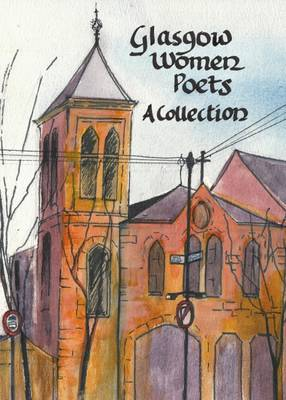 Glasgow Women Poets: A Collection (Paperback)
