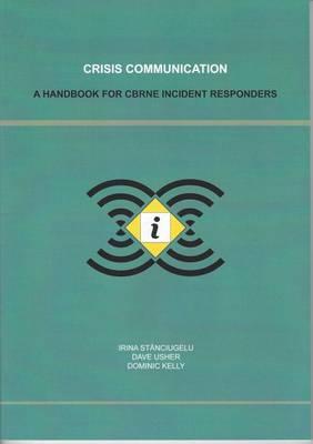 Crisis Communication: A Handbook for Cbrne Incident Responders (Paperback)