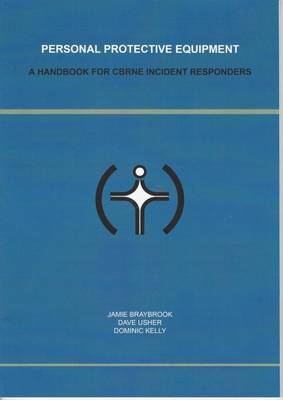 Personal Protective Equipment: A Handbook for Cbrn Incident Responders (Paperback)