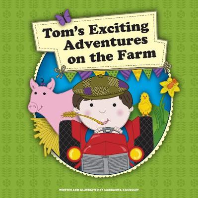 Tom's Exciting Adventures on the Farm (Paperback)