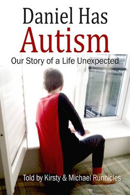 Daniel Has Autism: Our Story of a Life Unexpected (Paperback)