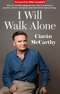 I Will Walk Alone: One Man's Heroic Battle to Overcome a Horrific Rugby Injury (Paperback)