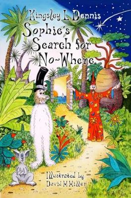 Sophie's Search for No-Where (Paperback)