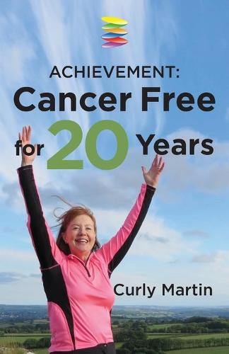 Achievement: Cancer Free for 20 Years (Paperback)