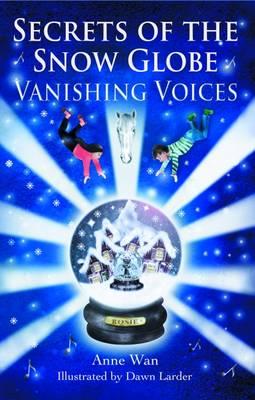 Secrets of the Snow Globe: No.1: Vanishing Voices (Paperback)
