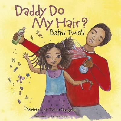 Daddy Do My Hair?: Beth's Twists (Paperback)