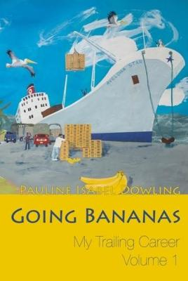 Going Bananas: My Trailing Career (Volume 1) - My Trailing Career 1 (Paperback)