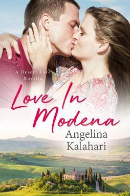 Love In Modena: Love In Modena, A Desert Love novella - The Desert Love Series 2 (Paperback)