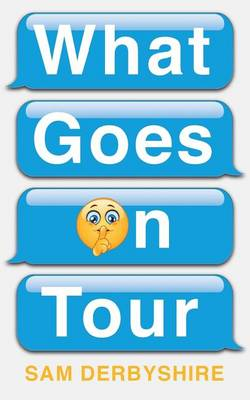 What Goes on Tour (Paperback)