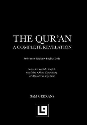 The Qur'an: A Complete Revelation (Reference Edition - English Only) (Hardback)