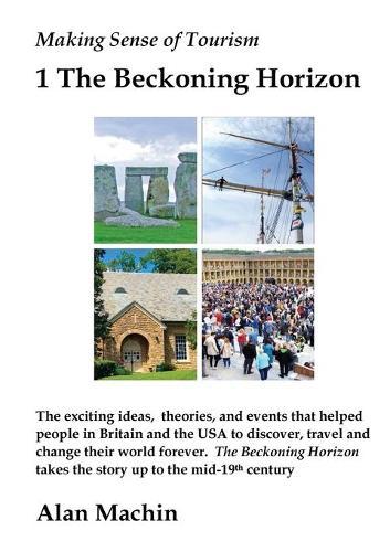 Making Sense of Tourism: 1: The Beckoning Horizon (Paperback)