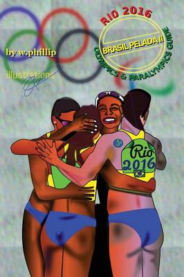 Brasil Pelada II: A Guide to the Rio Olympics and Paralympics 2016 (Paperback)