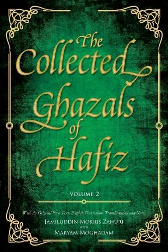 The Collected Ghazals of Hafiz - Volume 2: With the Original Farsi Poems, English Translation, Transliteration and Notes (Paperback)