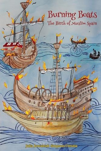 Burning Boats: The Birth of Muslim Spain (Paperback)