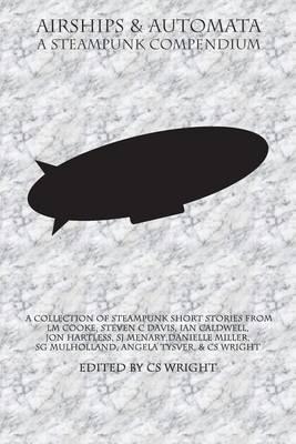 Airships & Automata: A Steampunk Compendium (Paperback)