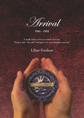 Arrival 1941-1952: Where Granma Started Telling All Her Tales: The final part of the trilogy Book 3 - Single to Brighton 3 (Paperback)