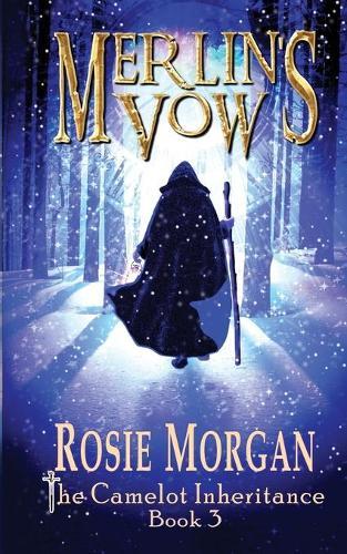 Merlin's Vow: The Camelot Inheritance: Book 3 (Paperback)