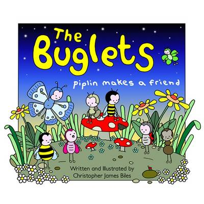 The Buglets: Piplin Makes a Friend (Paperback)