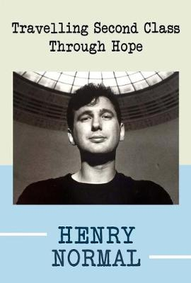 Travelling Second Class Through Hope (Paperback)
