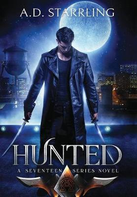 Hunted - Seventeen Series Novel 1 (Hardback)