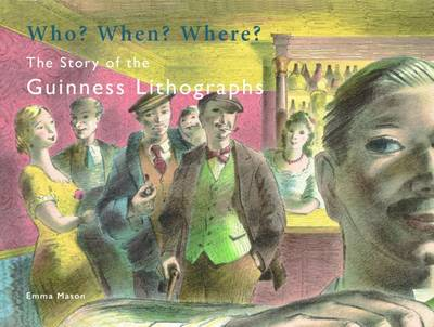 Who? When? Where? The Story of the Guinness Lithographs (Paperback)
