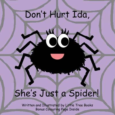 Don't Hurt Ida, She's Just a Spider! (Paperback)