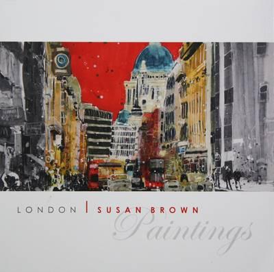 London - Susan Brown Paintings - Paintings of European Cities (Paperback)
