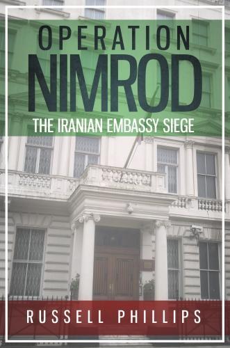 Operation Nimrod: The Iranian Embassy Siege (Hardback)