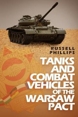 Tanks and Combat Vehicles of the Warsaw Pact (Paperback)