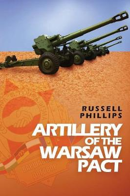 Artillery of the Warsaw Pact - Weapons and Equipment of the Warsaw Pact 3 (Paperback)