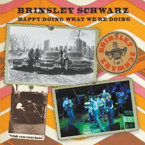 Brinsley Schwarz: Happy Doing What We're Doing (Paperback)