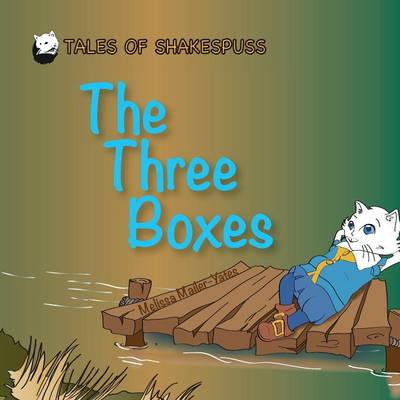 The Three Boxes - Tales of Shakespuss 1 (Paperback)
