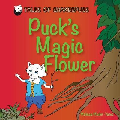 Puck's Magic Flower - Tales of Shakespuss 3 (Paperback)