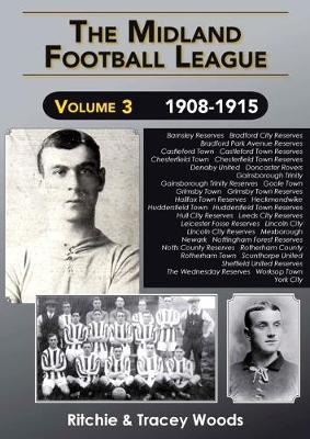 The Midland Football League: 1908-1915 Volume 3 (Paperback)