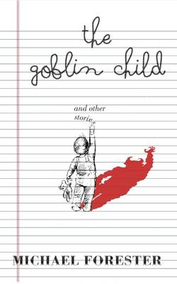 The Goblin Child: And Other Stories (Paperback)