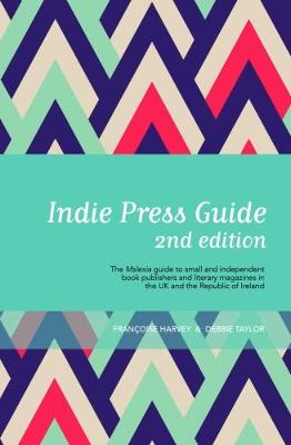 Indie Press Guide: The Mslexia guide to small and independent book publishers and literary magazines in the UK and the Republic of Ireland (Paperback)